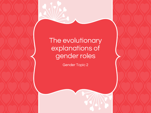 Preview of The evolutionary explanation of gender roles