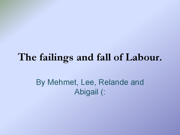 Preview of The Failings and Fall of Labour