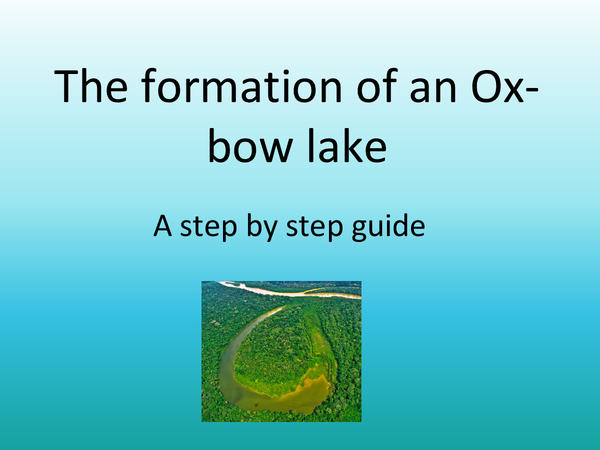 Preview of The formation of an oxbow lake