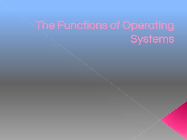 Preview of The Function of Operating Systems