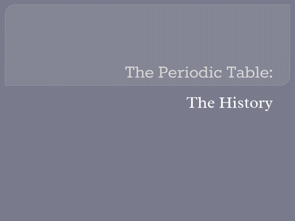 Preview of The History of the Periodic Table