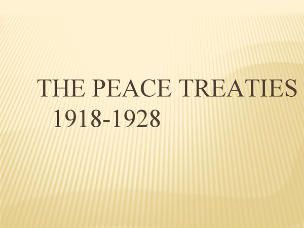 Preview of The International Relations Paper, The Peace Treaties 1918-28