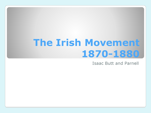 Preview of The Irish Movement 1870-80