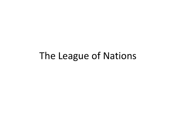 Preview of The League of Nations 1920s to 1930s- Failures/Successes and Final Death Blow