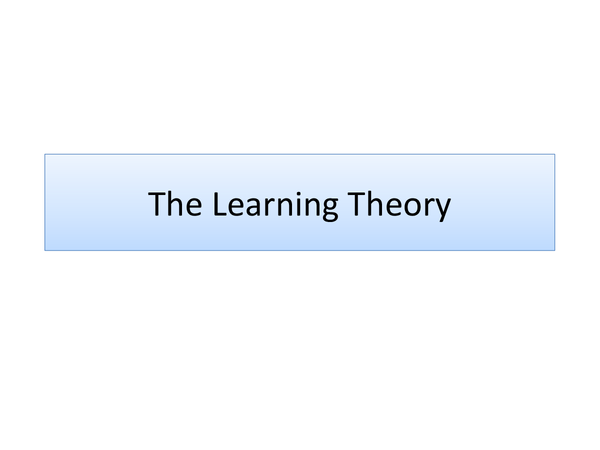 Preview of The Learning Theory