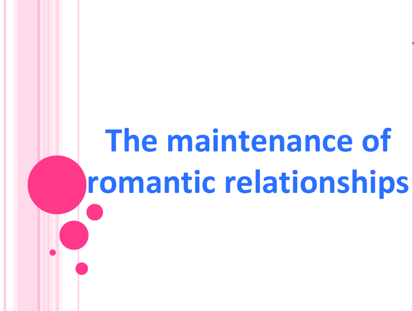 Preview of the maintenance of romantic relationships