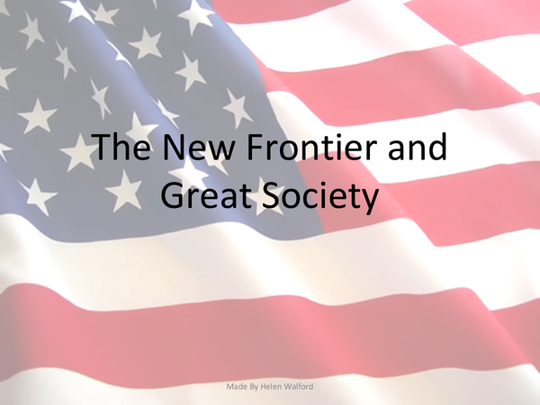 Preview of The New Frontier and The Great Society