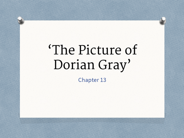 Preview of The Picture of Dorian Gray' Chapter 13