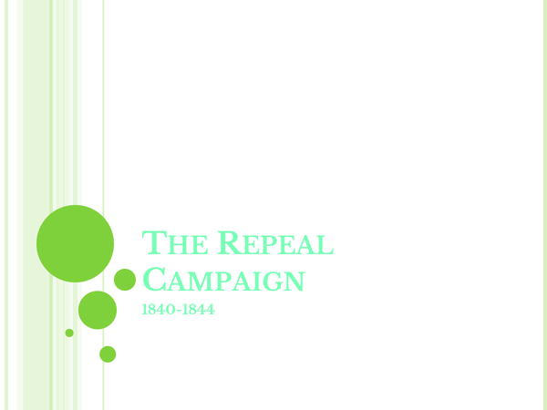 Preview of The Repeal Campaign 1840-44