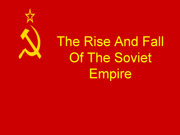 Preview of The Rise And Fall of The Soviet Empire
