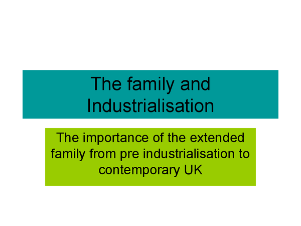 Preview of The role of the extended family from pre-industrialisation until today