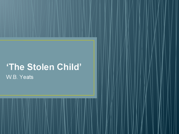 Preview of 'The Stolen Child' W.B. Yeats