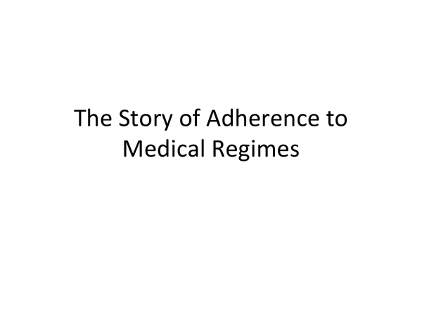 Preview of The Story of Adherence to Medical Regimes
