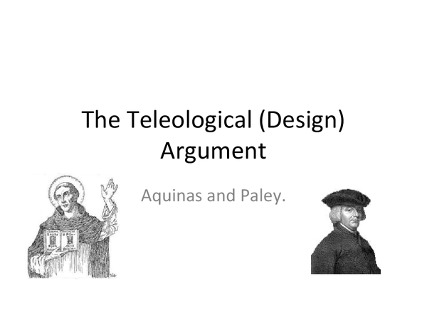 the design argument as level What is the teleological argument for the existence of god can god's existence be proven  in no scientific field is design considered to be spontaneous.