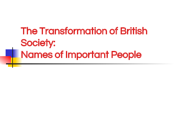 Preview of The Transformation of British Society - People you need to know!