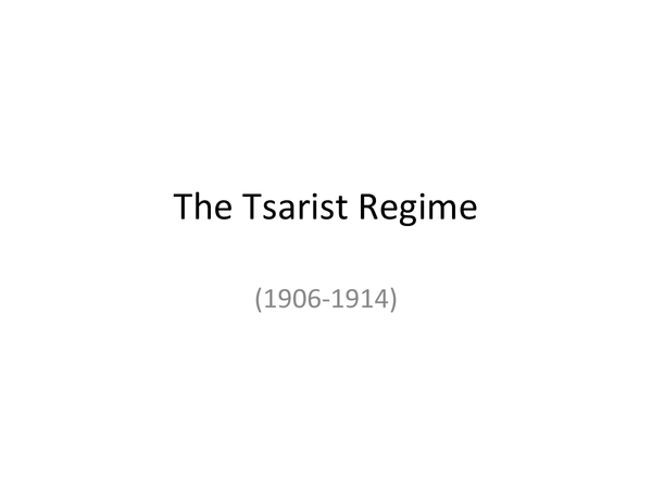 Preview of The Tsarist Regime 1906-1914 - Fundamental Laws, Dumas, Stolypin