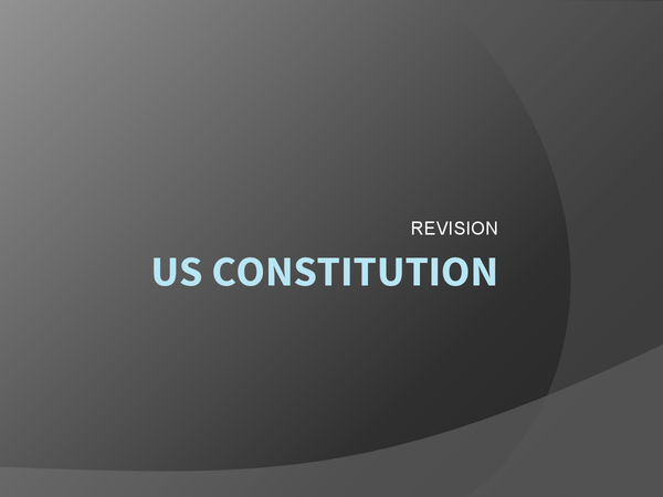 Preview of The US Constitution revision - Edexcel A2