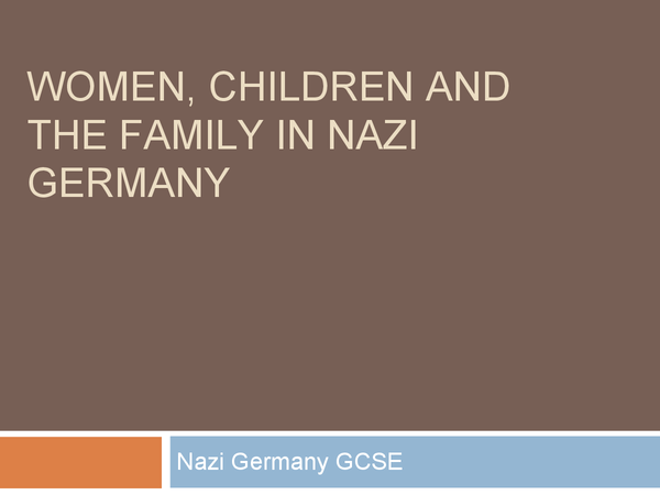 Preview of The use of Women and Children in Nazi Germany GCSE