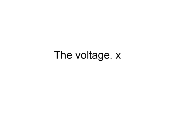 Preview of the voltage