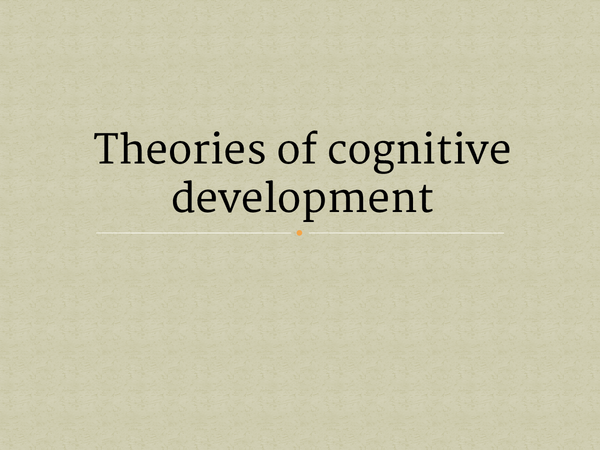 Preview of Theories of cognitive development
