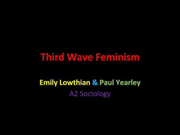 Preview of Third Wave Feminism - A2 Sociology