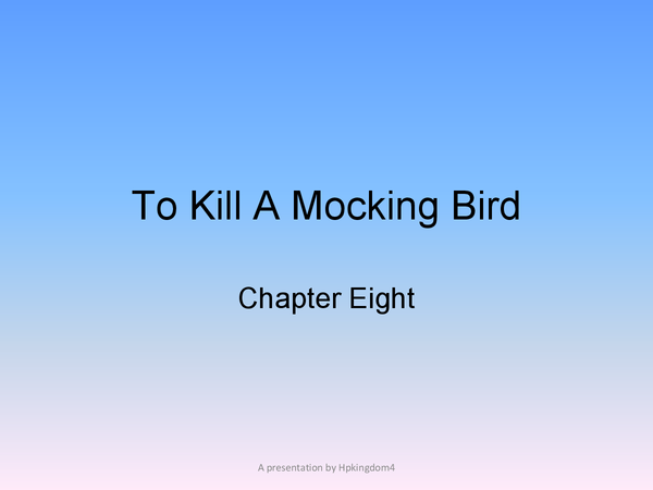 Preview of To Kill a Mocking Bird- Chapter Eight Analysis