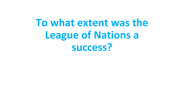 Preview of To what extent was the League of Nations a success?