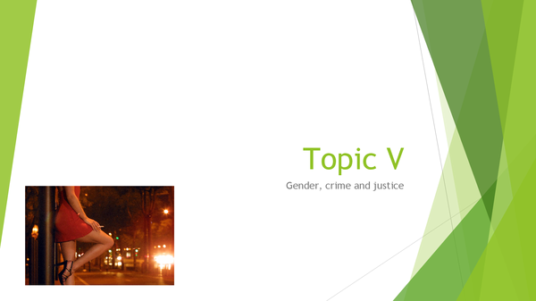 Preview of Topic V: Gender, Crime & Justice
