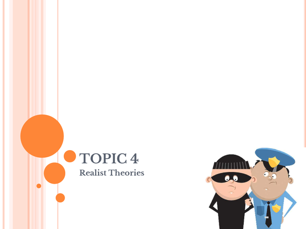 Preview of Topic IV: Realist Theories