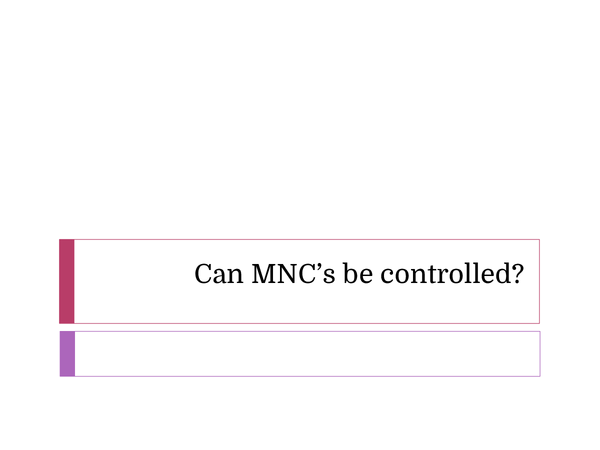Preview of Topic 13 - Can MNC's be controlled