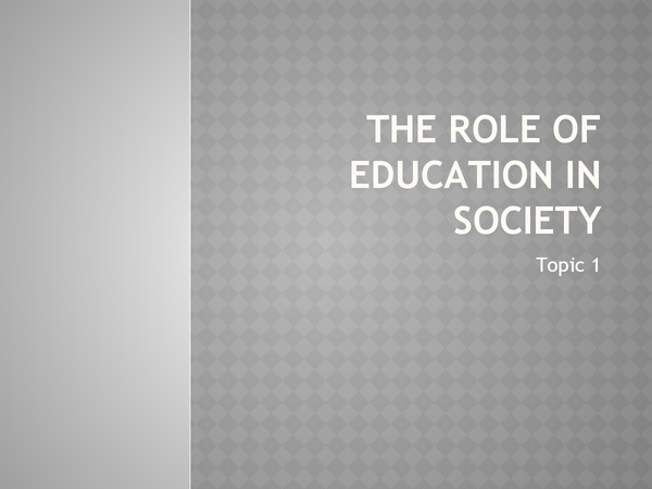 Preview of Topic 1 - The Role of Education in Society