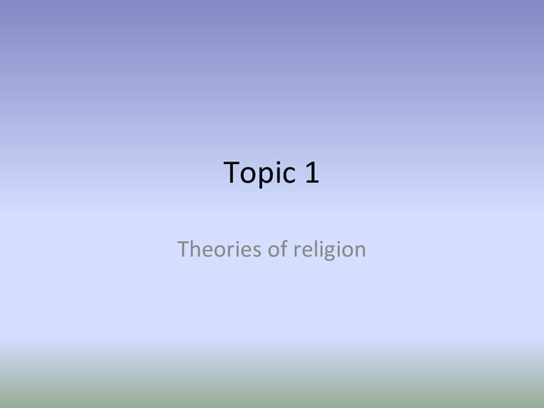 Preview of Topic 1 (theories of religion powerpoint)