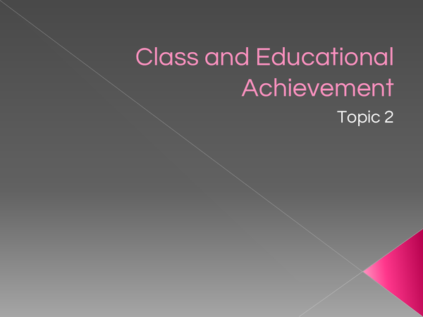 Preview of Topic 2 - Class and Educational Achievement