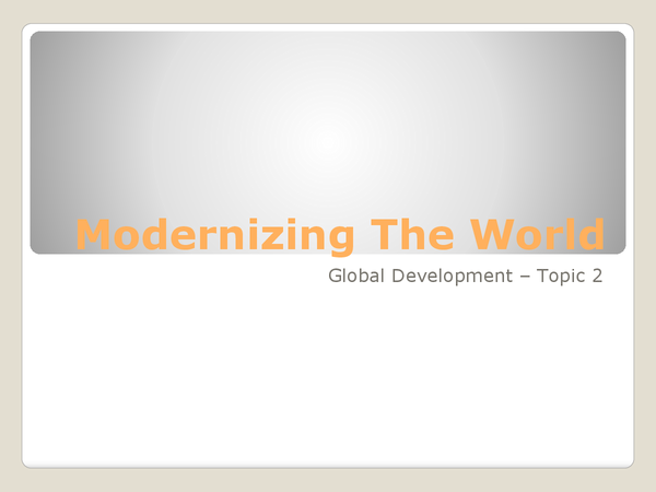 Preview of Topic 2 - modernizing the world i.e. Modernization theory