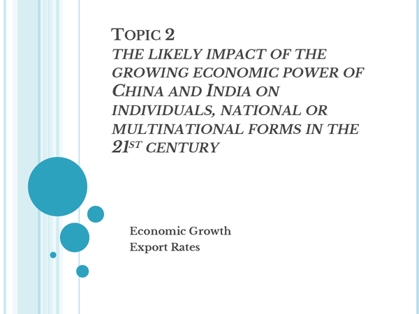 Preview of Topic 2  The likely impact of the growing economic power of china and india