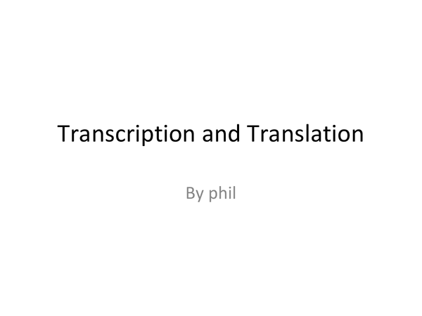 Preview of Topic 2 - Transcription and Translation (protein synthesis)