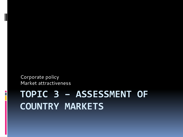 Preview of Topic 3  Assessment of country markets