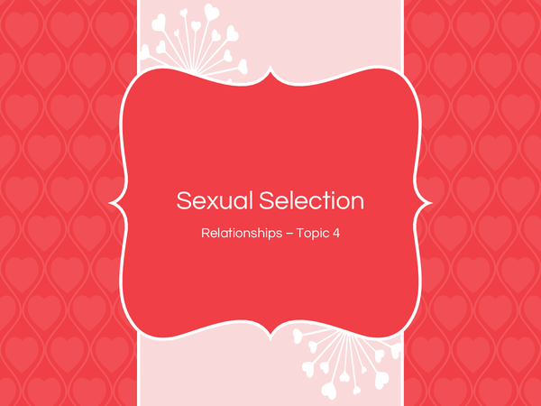 Preview of Topic 4 - Sexual Selection