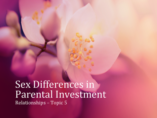 Preview of Topic 5 - Gender differences in parental investment