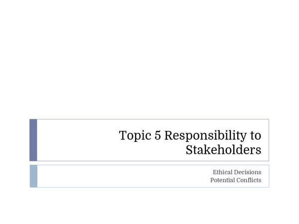 Preview of Topic 5 - Responsibilities to Stakeholders