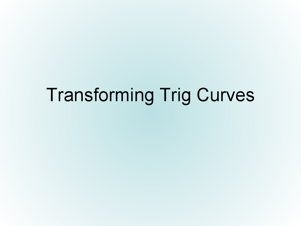Preview of Transforming Trig Curves