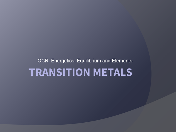 Preview of Transition Metals (OCR) A2 Chemistry
