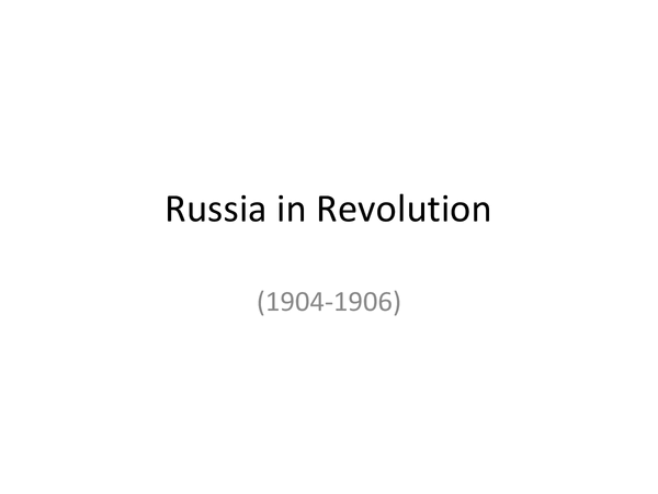 Preview of Tsarist Russia 1904-06 - Russo-Japanese War, 1905 Revolution, October Manifesto
