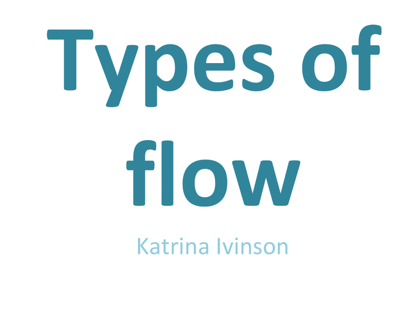 Preview of types of flow: laminar/turbulent