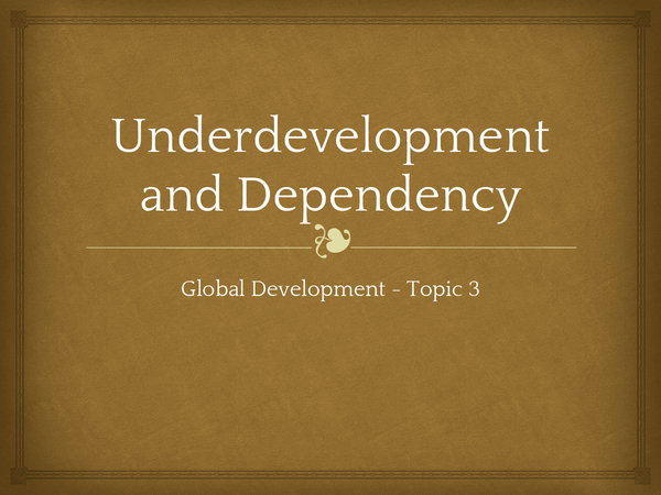 Preview of Underdevelopment and Dependency Powerpoint