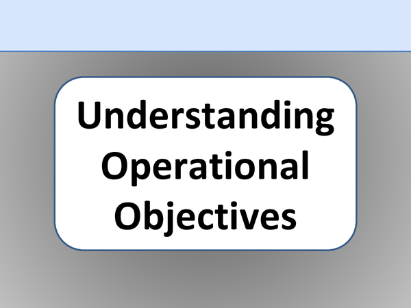 Preview of UNDERSTANDING OPERATIONAL OBJECTIVES