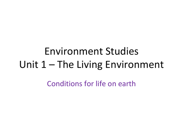 Preview of unit 1 conditions for life on earth