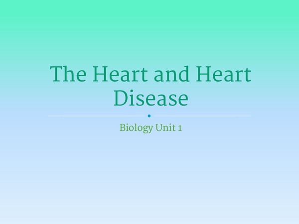 Preview of Unit 1 - heart and heart disease