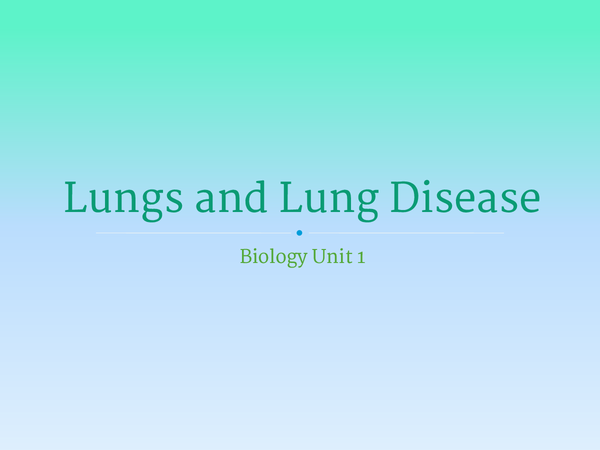 Preview of Unit 1 - lungs and lung disease