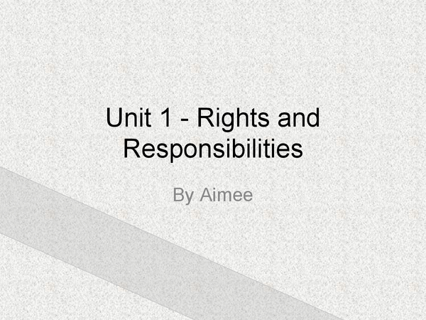 Preview of Unit 1 - rights and responsibilities